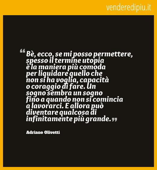 Conosciuto Da ricordare: 10 frasi di Adriano Olivetti AM98